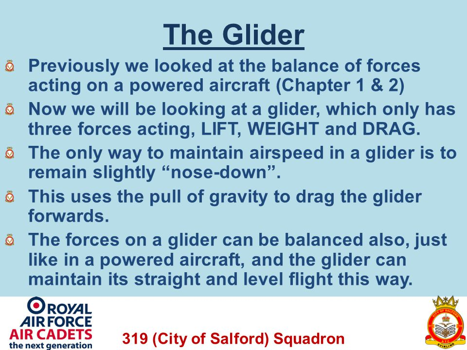 The Glider Previously we looked at the balance of forces acting on a powered aircraft (Chapter 1 & 2)