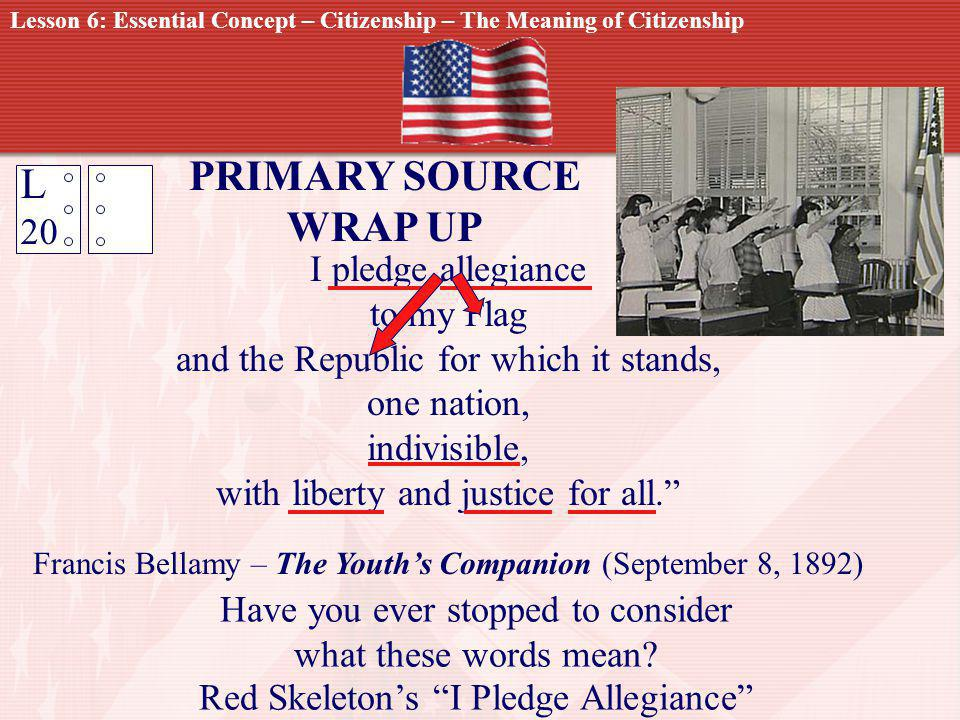 PRIMARY SOURCE L WRAP UP 20 I pledge allegiance to my Flag
