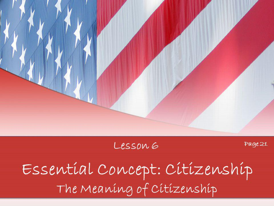 Essential Concept: Citizenship The Meaning of Citizenship