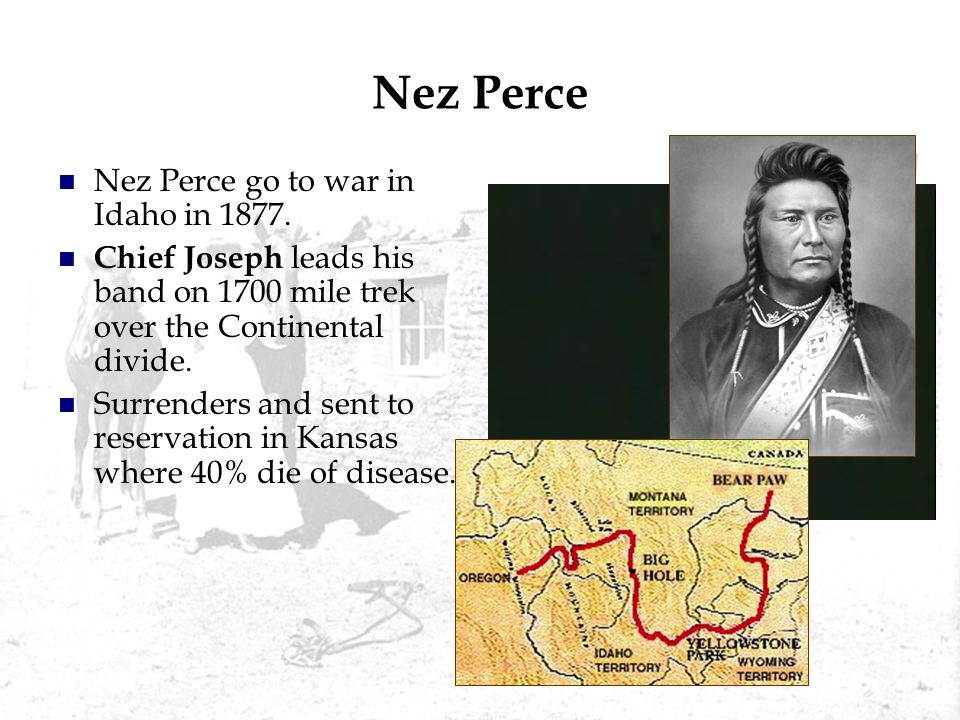 Nez Perce Nez Perce go to war in Idaho in 1877.