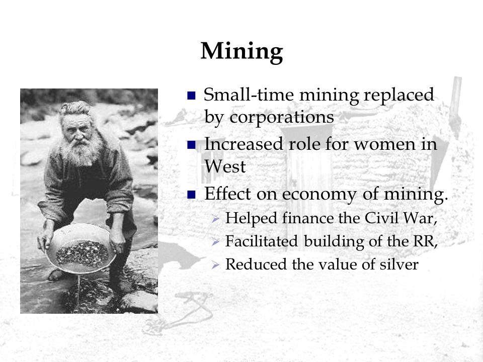 Mining Small-time mining replaced by corporations