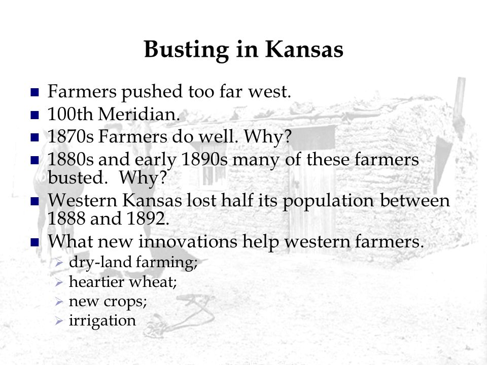 Busting in Kansas Farmers pushed too far west. 100th Meridian.
