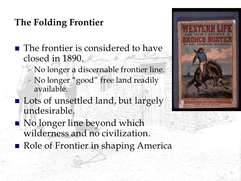 The frontier is considered to have closed in 1890.