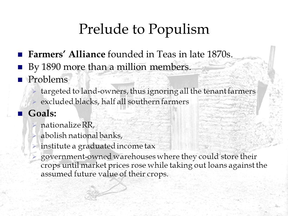 Prelude to Populism Farmers' Alliance founded in Teas in late 1870s.