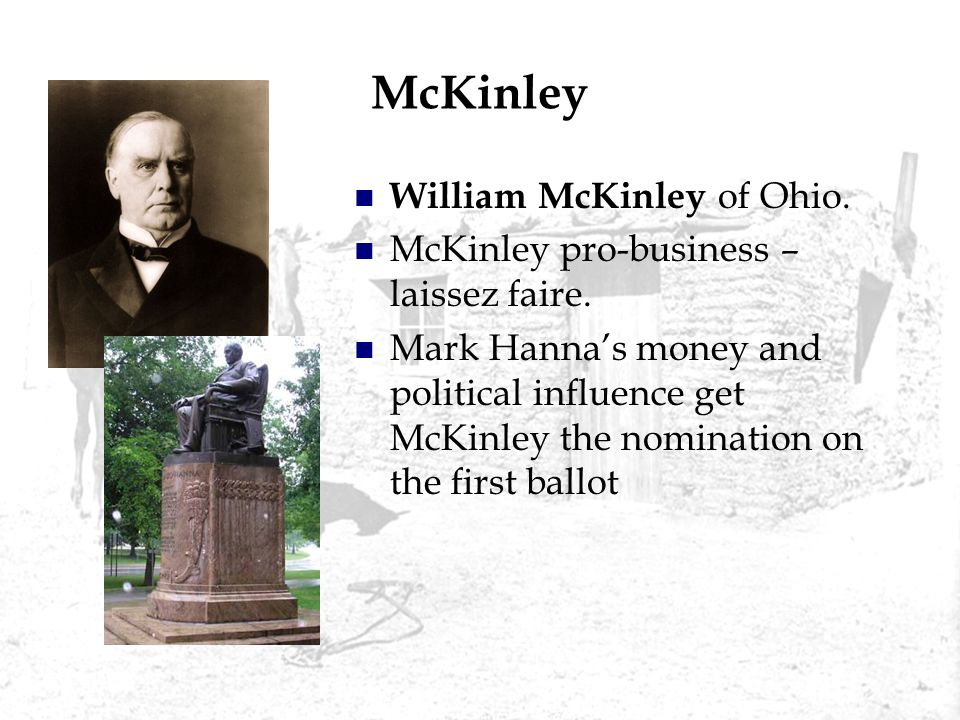 McKinley William McKinley of Ohio.