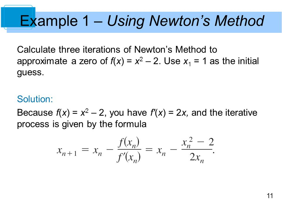 Example 1 – Using Newton's Method