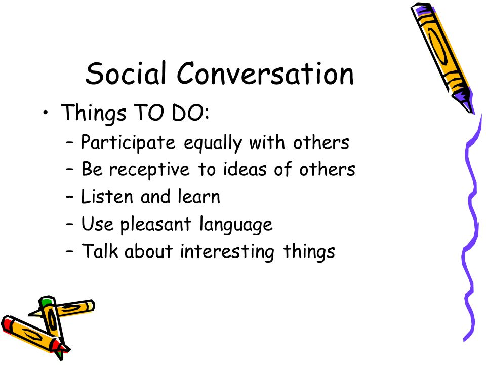 Social Conversation Things TO DO: Participate equally with others