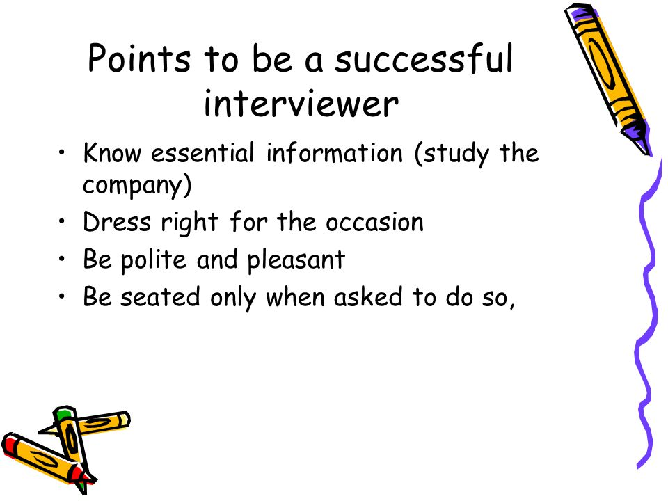 Points to be a successful interviewer