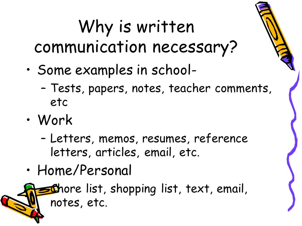 Why is written communication necessary