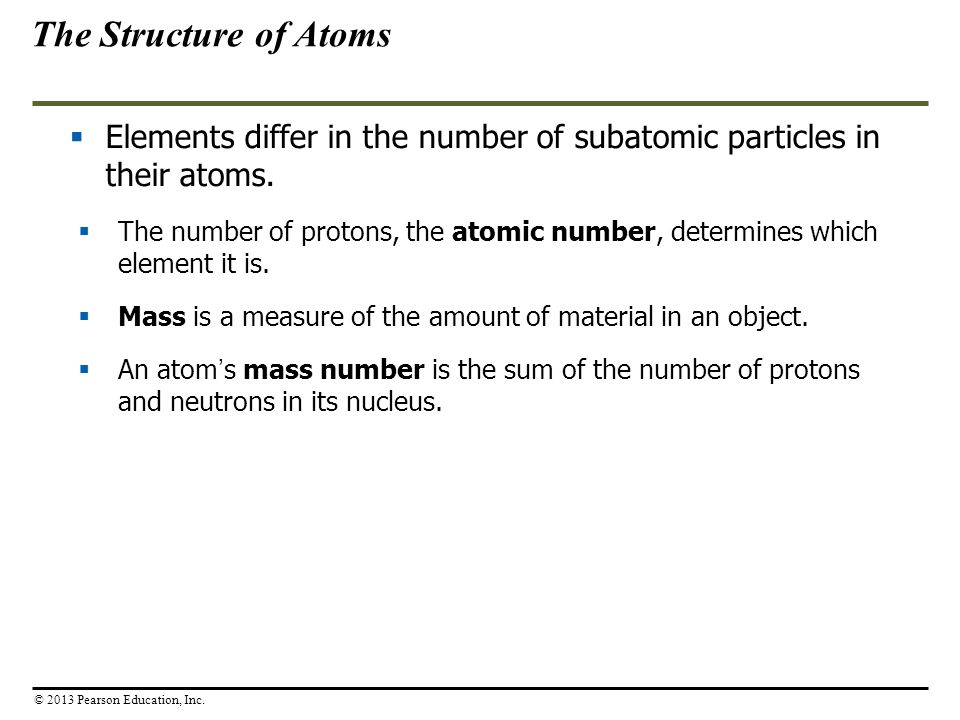 The Structure of Atoms Elements differ in the number of subatomic particles in their atoms.