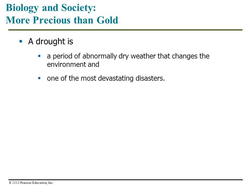 Biology and Society: More Precious than Gold