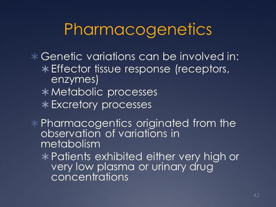 Pharmacogenetics Genetic variations can be involved in: