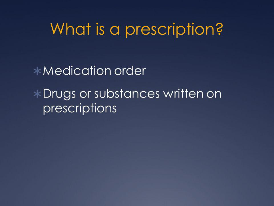 What is a prescription Medication order