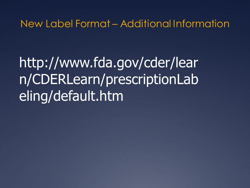 New Label Format – Additional Information