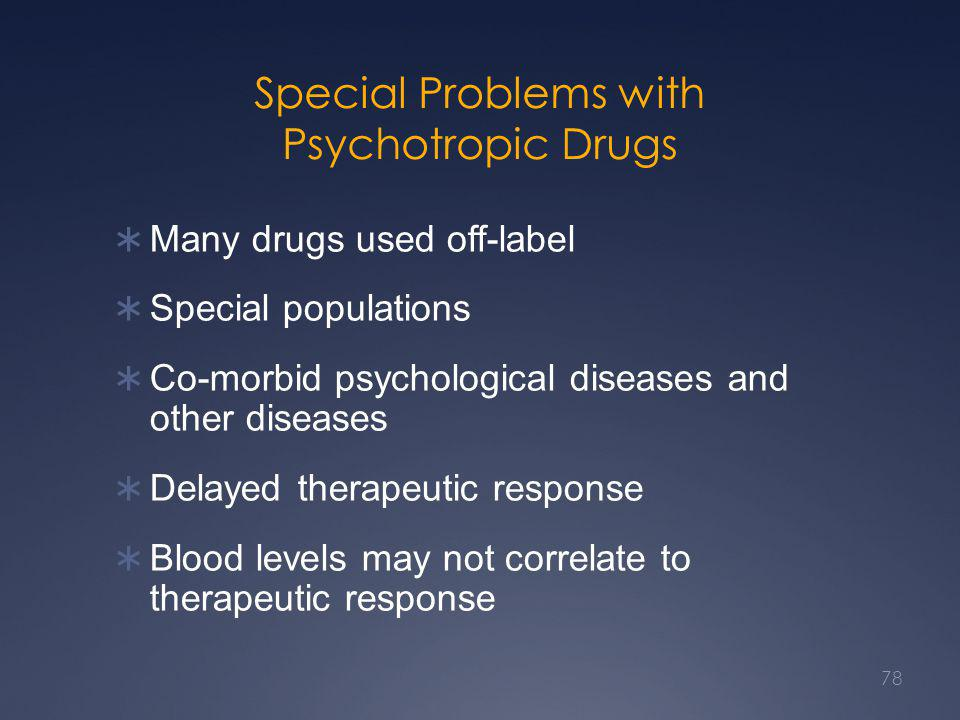 Special Problems with Psychotropic Drugs