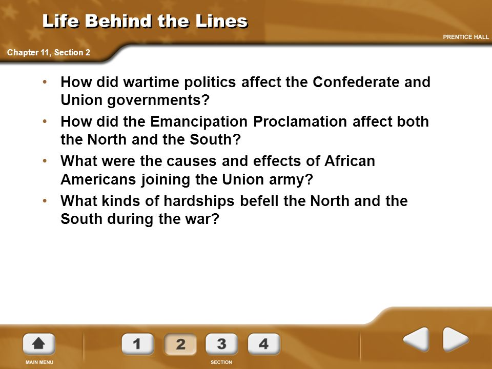 Life Behind the Lines Chapter 11, Section 2. How did wartime politics affect the Confederate and Union governments