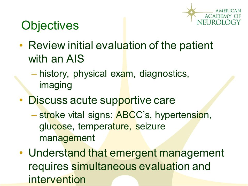 Objectives Review initial evaluation of the patient with an AIS