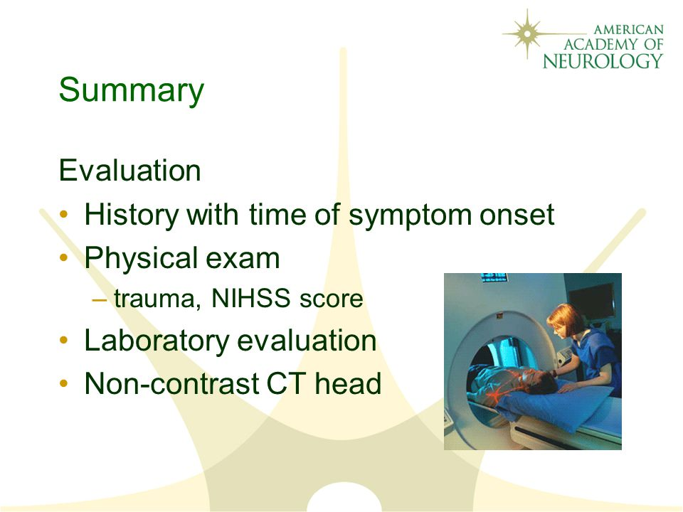 Summary Evaluation History with time of symptom onset Physical exam