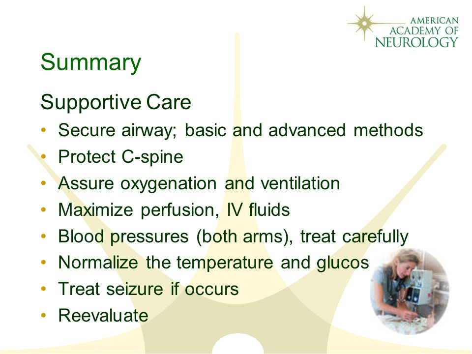 Summary Supportive Care Secure airway; basic and advanced methods