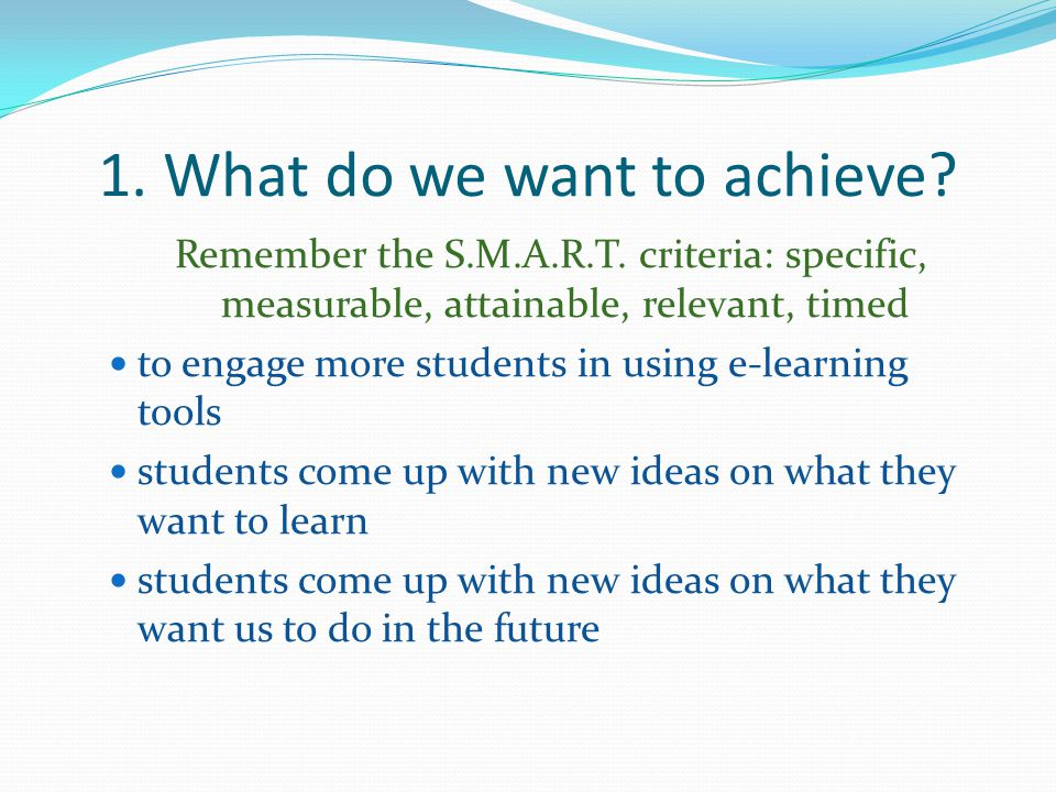 1. What do we want to achieve