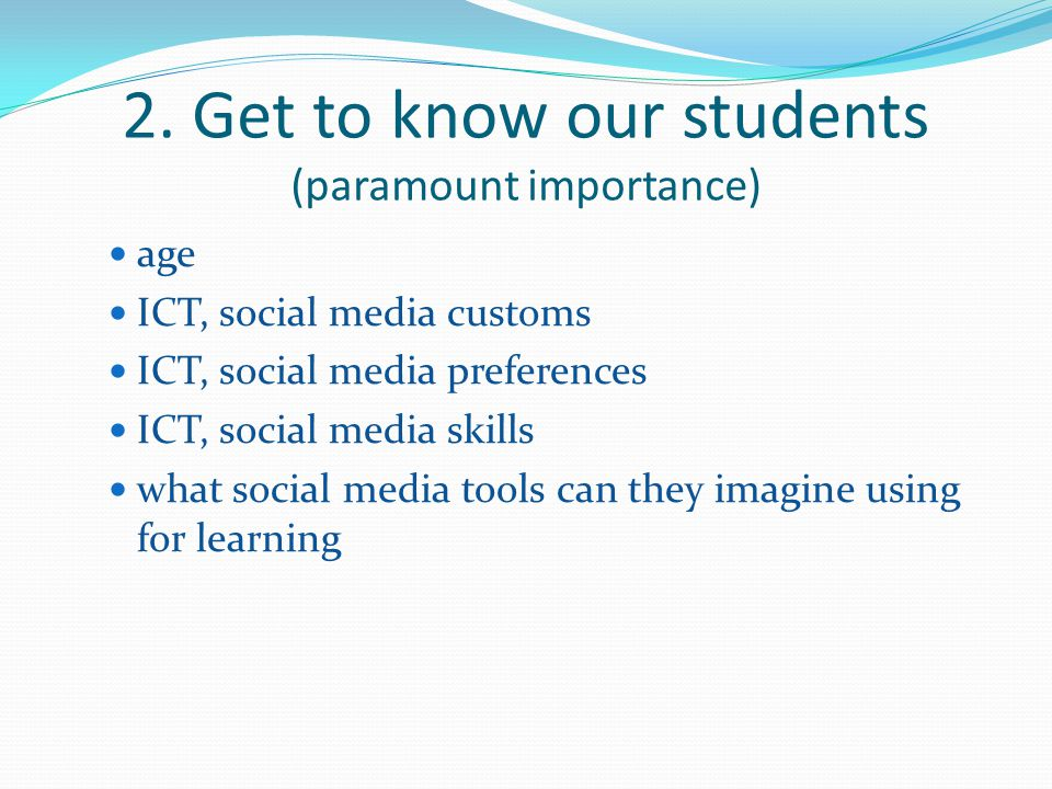 2. Get to know our students (paramount importance)
