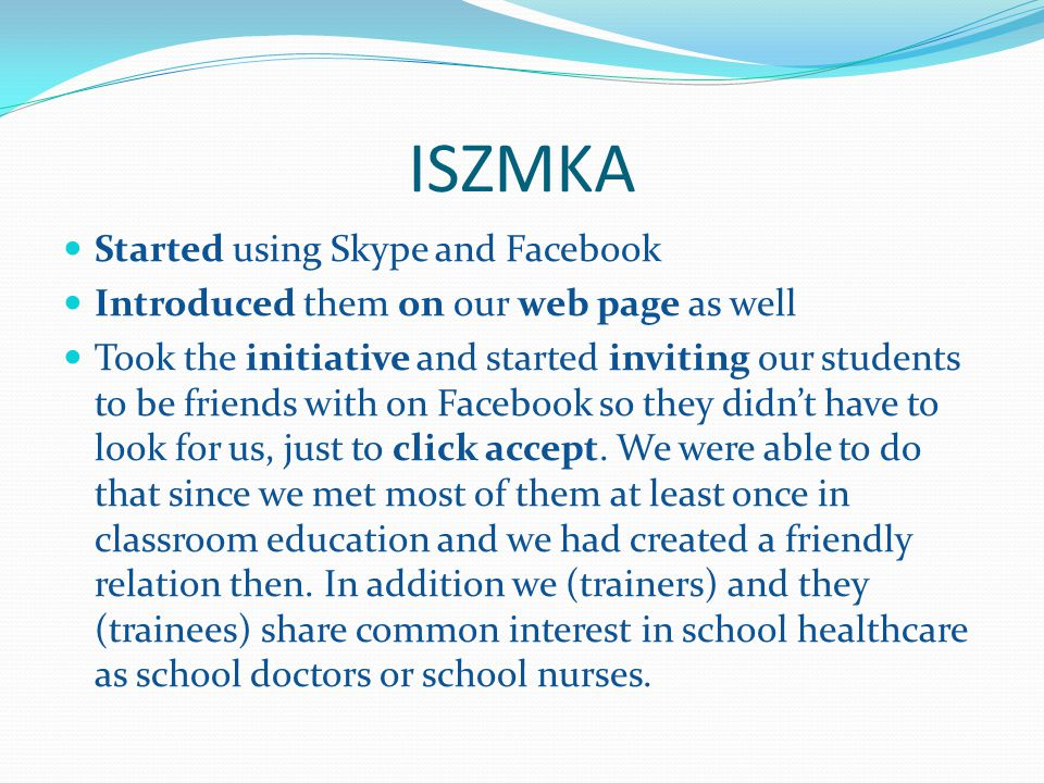 ISZMKA Started using Skype and Facebook