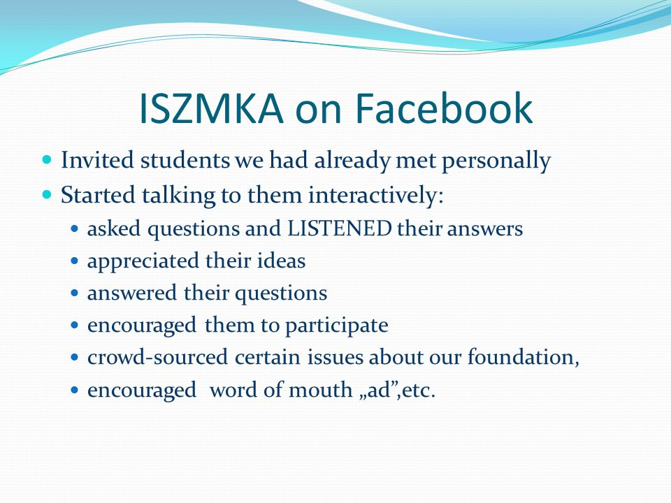ISZMKA on Facebook Invited students we had already met personally