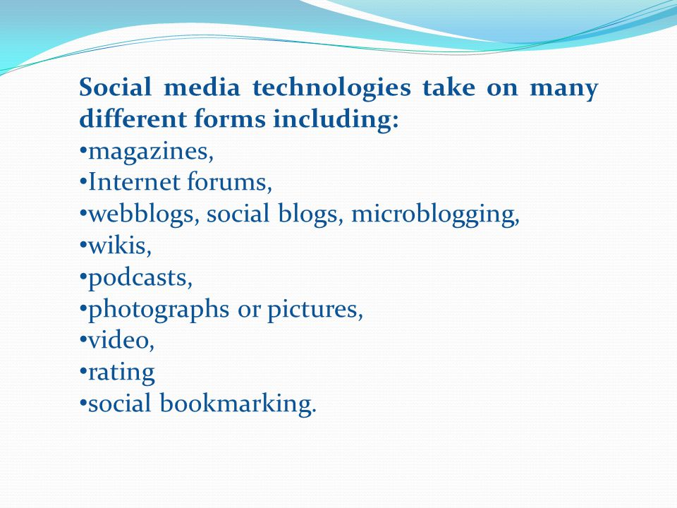 Social media technologies take on many different forms including: