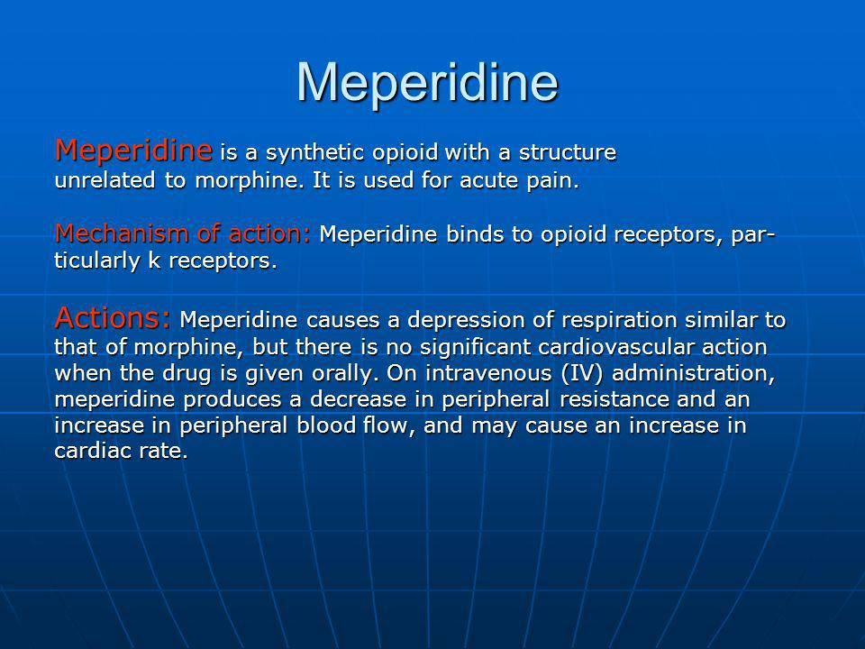 Meperidine Meperidine is a synthetic opioid with a structure