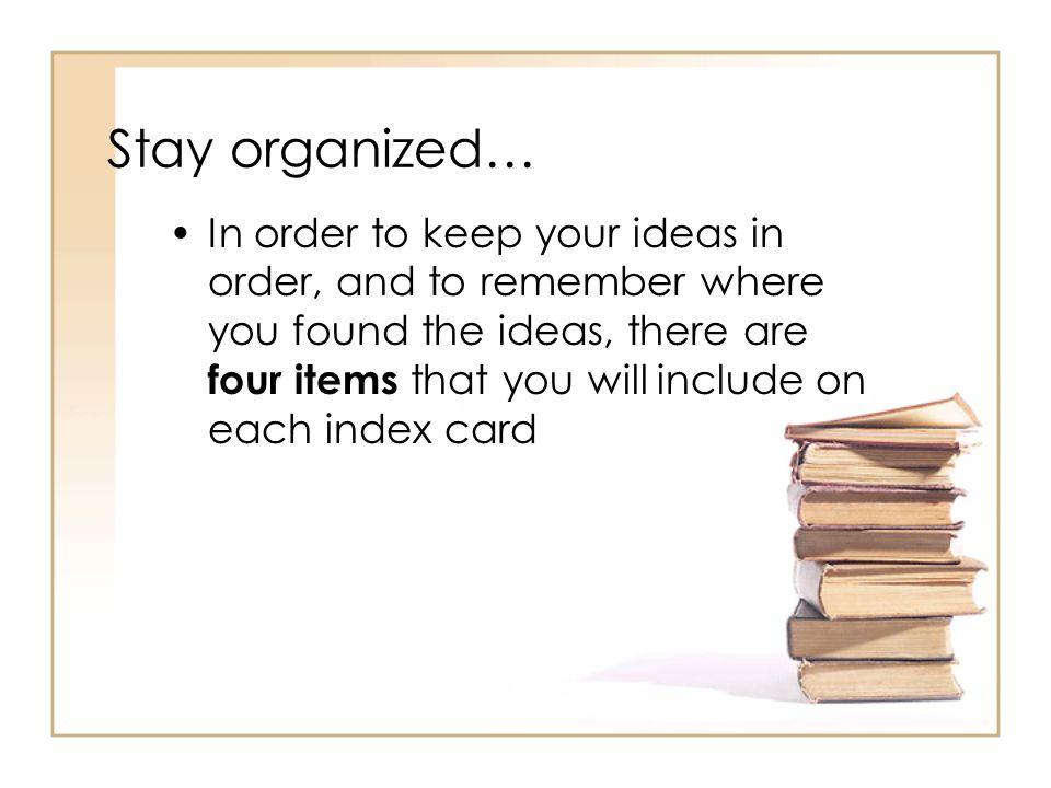 Stay organized…