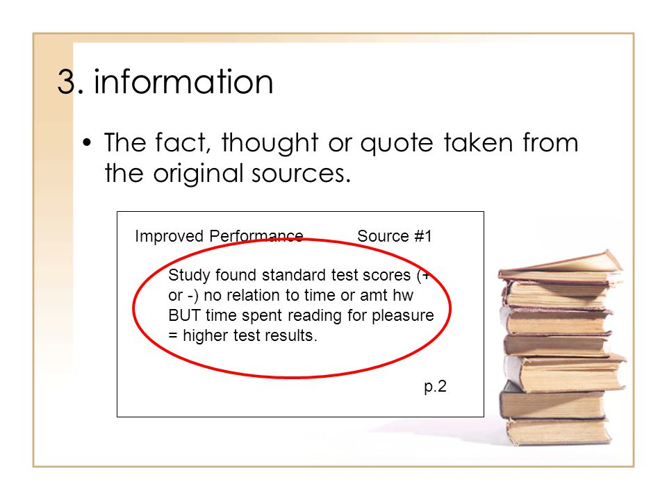 3. information The fact, thought or quote taken from the original sources. Improved Performance. Source #1.