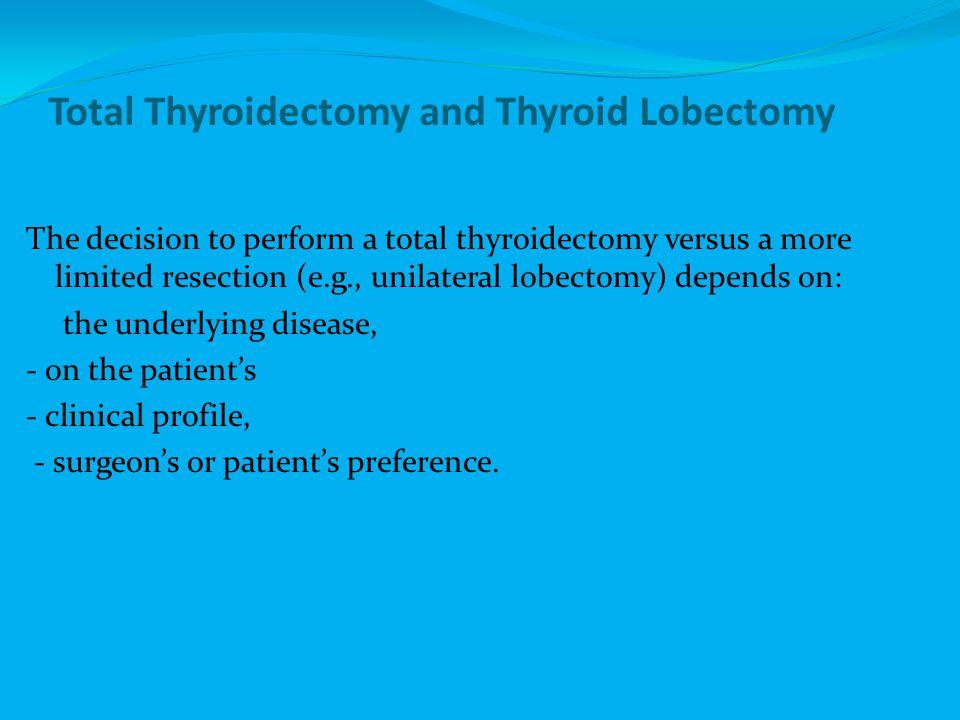 Total Thyroidectomy and Thyroid Lobectomy