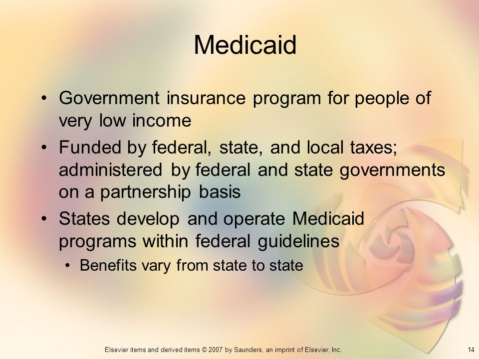 Medicaid Government insurance program for people of very low income