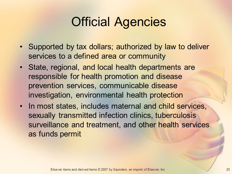 Official AgenciesSupported by tax dollars; authorized by law to deliver services to a defined area or community.