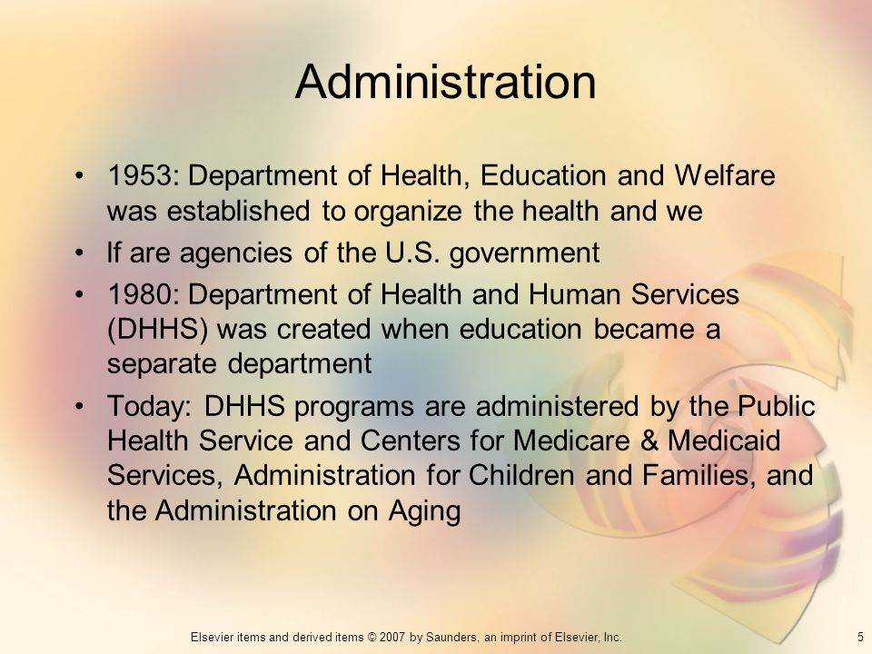 Administration 1953: Department of Health, Education and Welfare was established to organize the health and we.