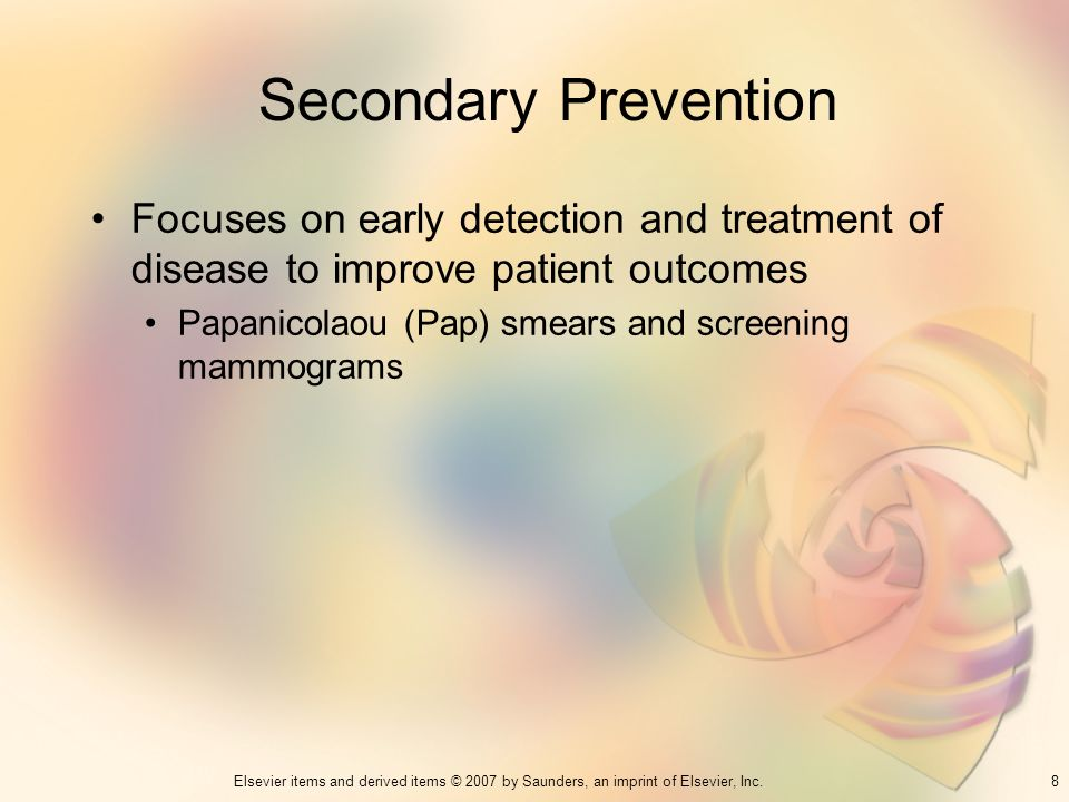 Secondary Prevention Focuses on early detection and treatment of disease to improve patient outcomes.