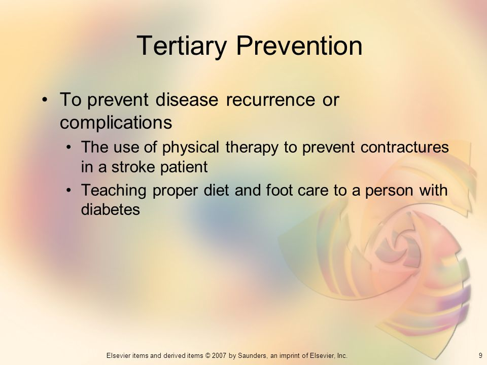 Tertiary Prevention To prevent disease recurrence or complications