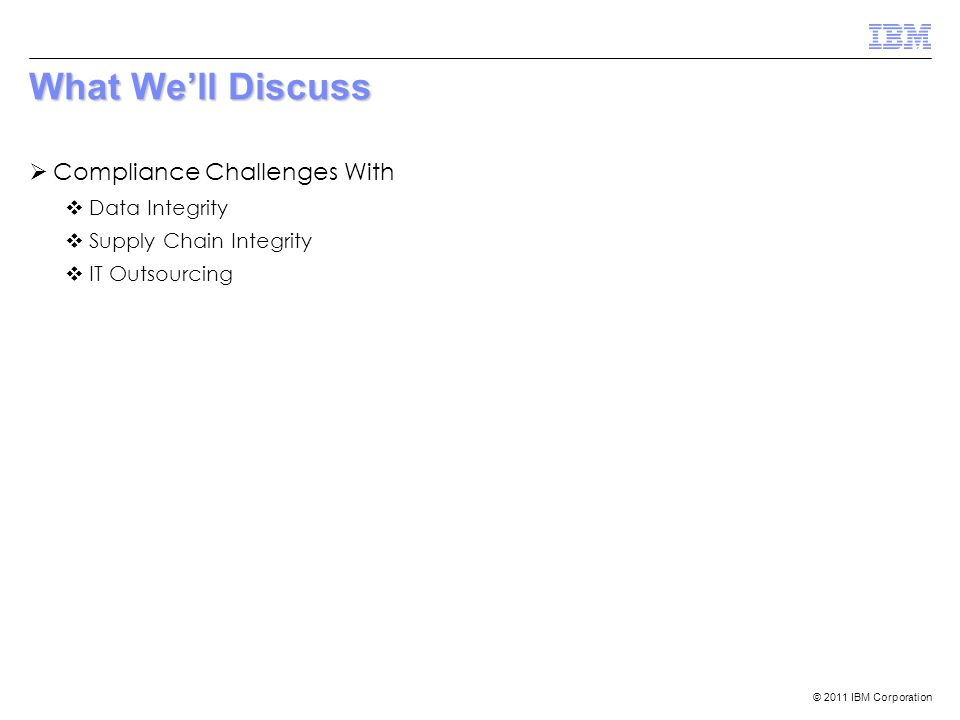 What We'll Discuss Compliance Challenges With Data Integrity
