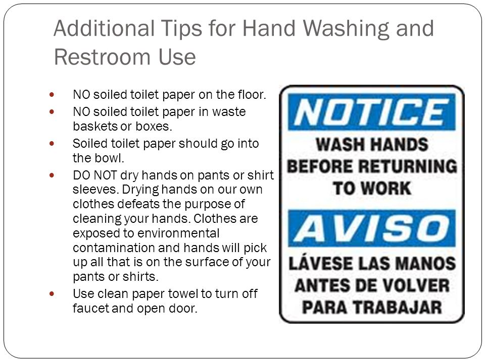 Additional Tips for Hand Washing and Restroom Use