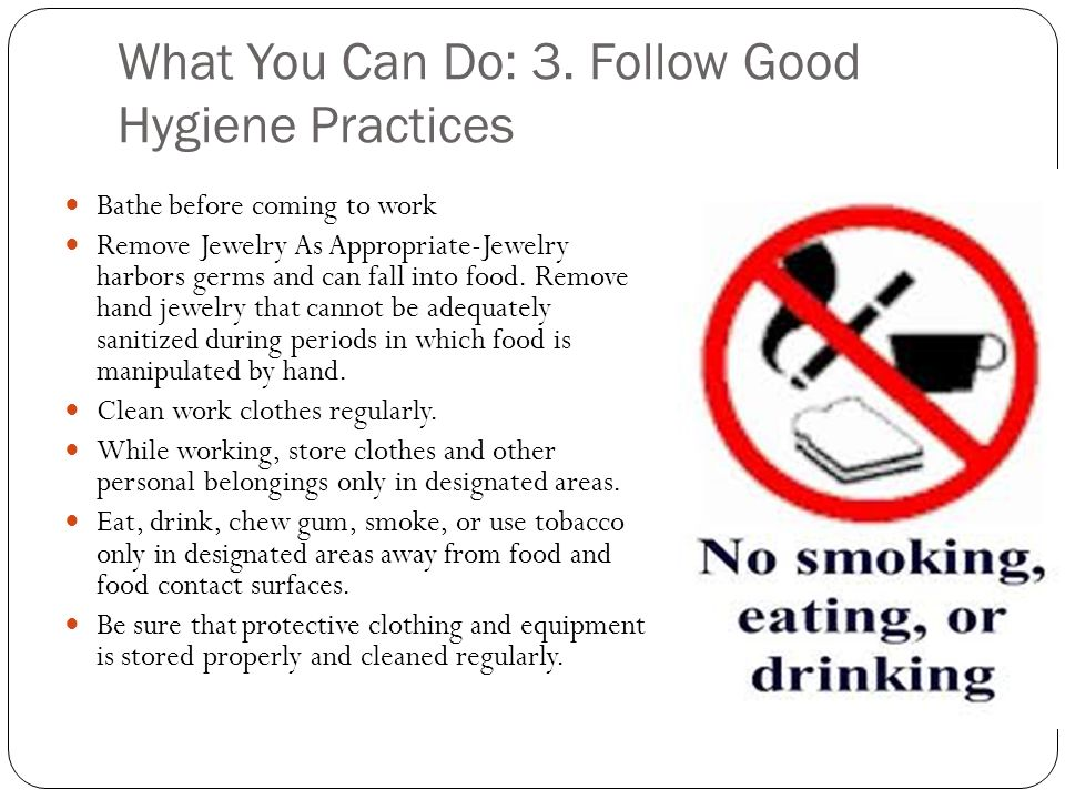 What You Can Do: 3. Follow Good Hygiene Practices