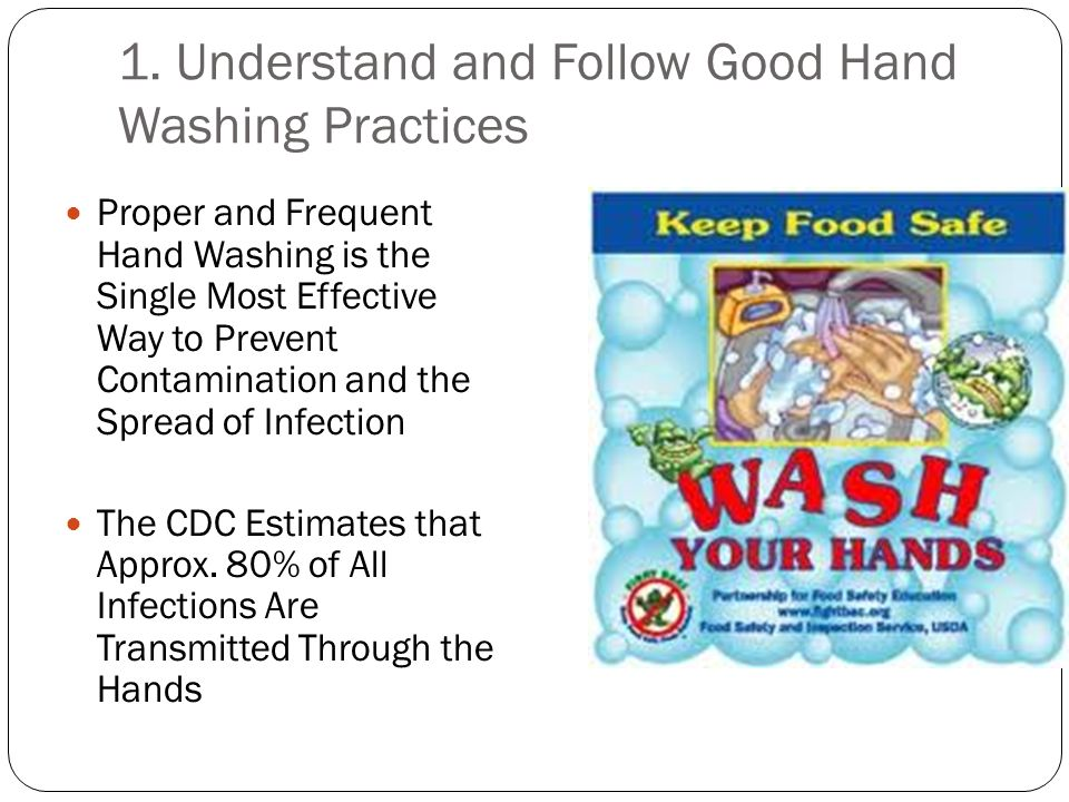 1. Understand and Follow Good Hand Washing Practices