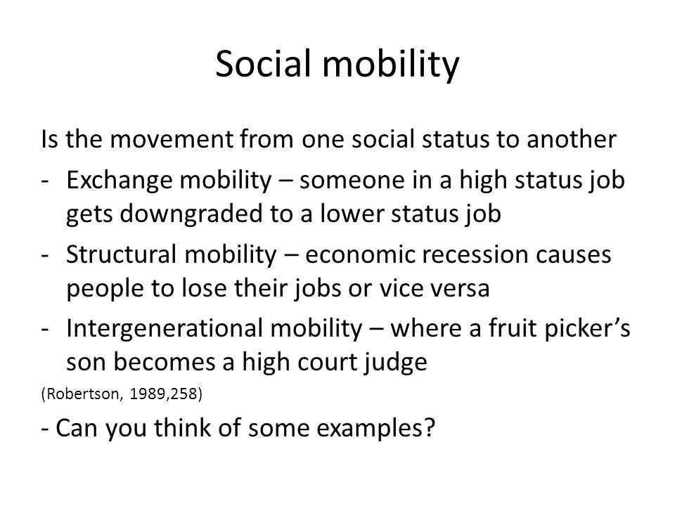 Social mobility Is the movement from one social status to another