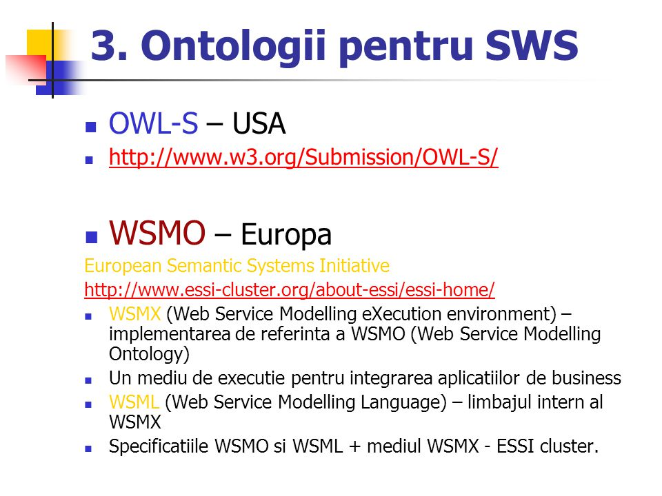 3. Ontologii pentru SWS WSMO – Europa OWL-S – USA