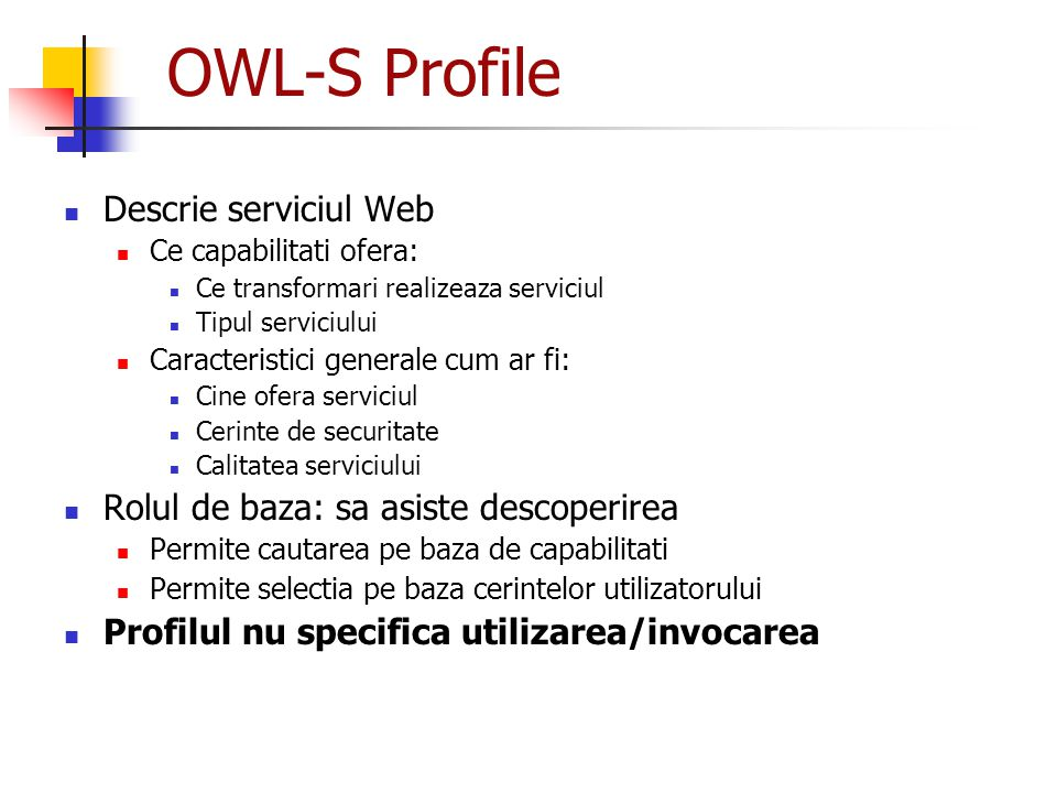 OWL-S Profile Descrie serviciul Web