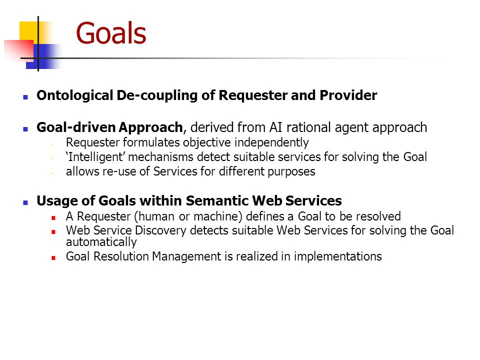 Goals Ontological De-coupling of Requester and Provider
