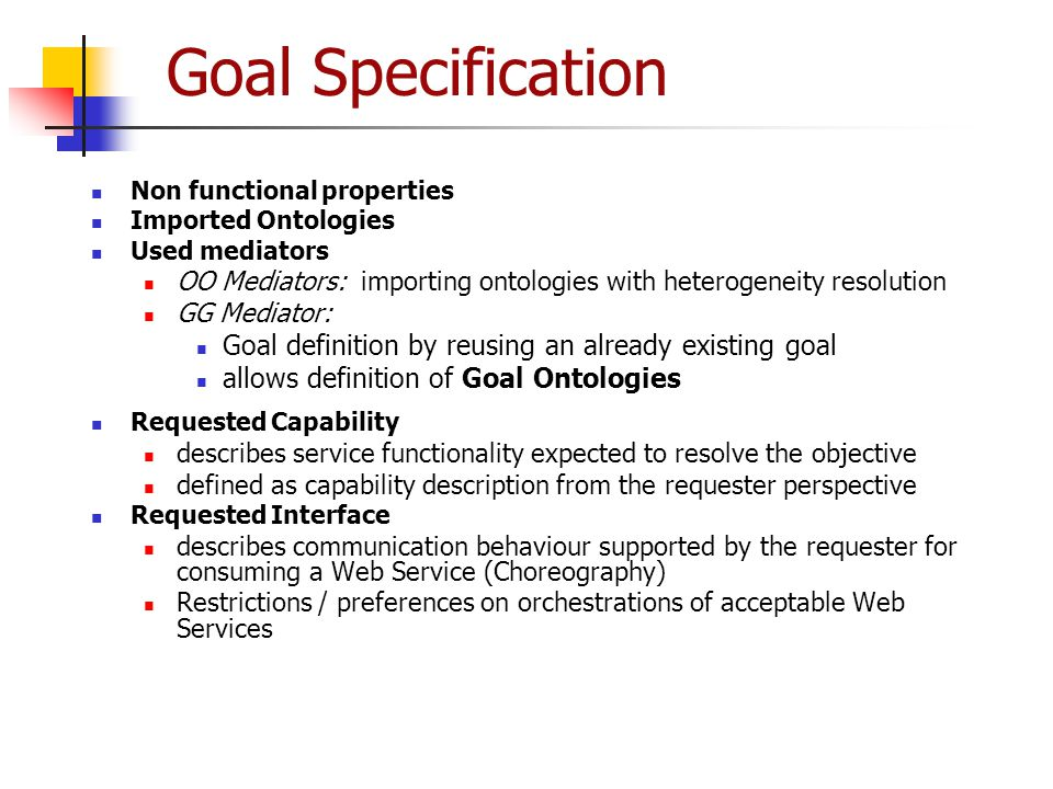 Goal Specification Goal definition by reusing an already existing goal