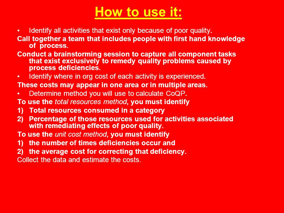 How to use it: Identify all activities that exist only because of poor quality.