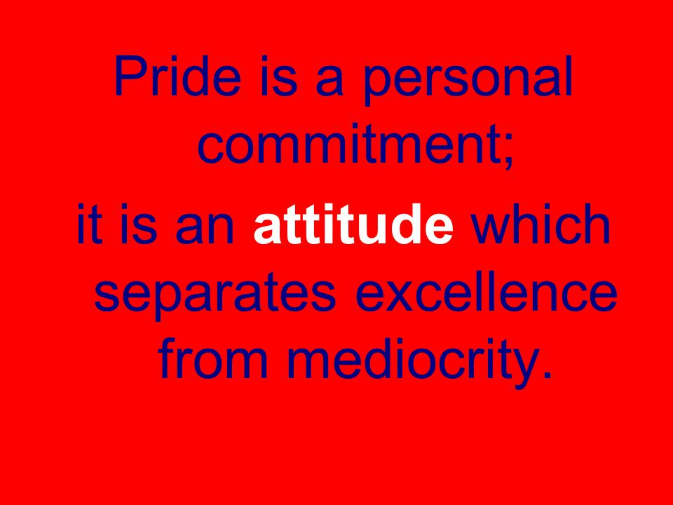 Pride is a personal commitment;