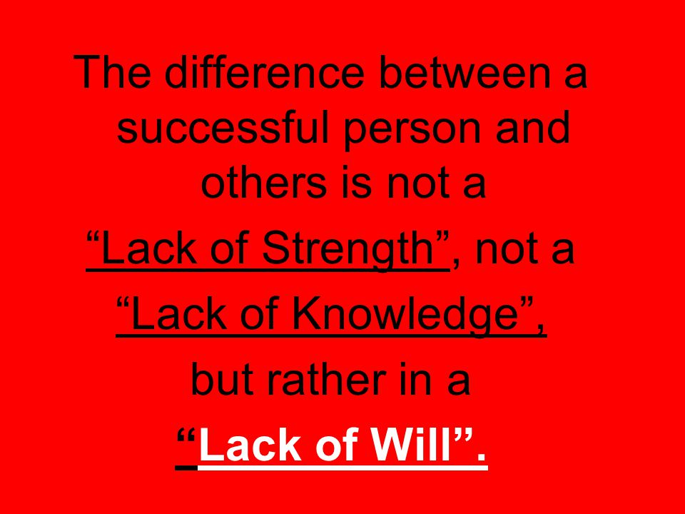 The difference between a successful person and others is not a