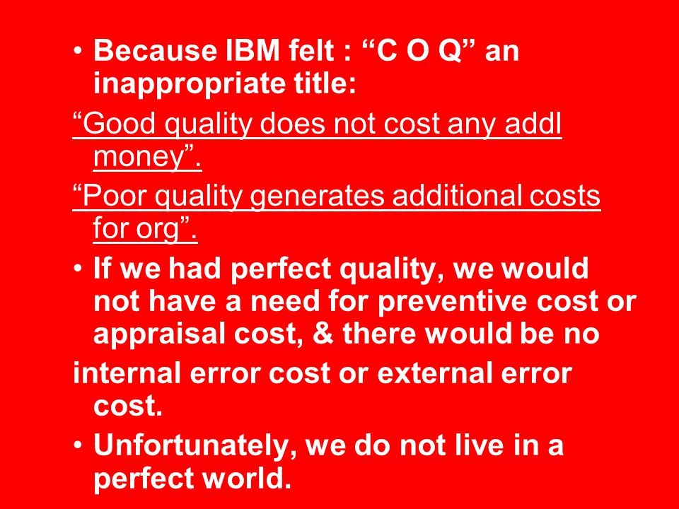 Because IBM felt : C O Q an inappropriate title: